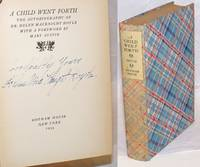 A Child Went Forth; The autobiography of Dr. Helen Macknight [sic] Doyle with a Foreword by Mary Austin