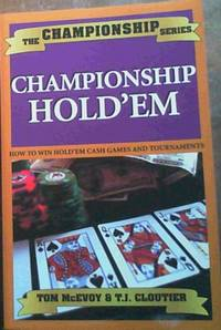Championship Hold'em by  T.J  Tom; Cloutier - Paperback - 1st Edition - 2004 - from Chapter 1 Books (SKU: 8fu)
