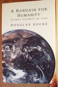 A BARGAIN FOR HUMANITY :  Global Security By 2000