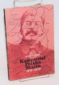 Komunisci, Polska, Stalin 1918-1939 by  Henryk Cimek - Paperback - 1990 - from Bolerium Books Inc., ABAA/ILAB and Biblio.com