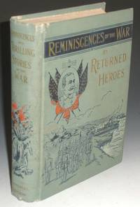 image of Reminiscences and Thrilling Stories of the War By Returned Heroes