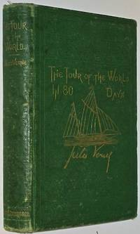 THE TOUR OF THE WORLD IN EIGHTY DAYS. [Around The World In 80 Days.] [Travel.] [Children.] [First...