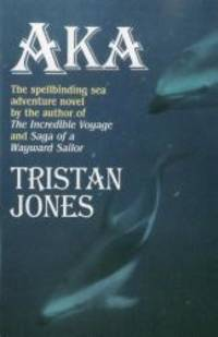 Aka by Tristan Jones - Paperback - 1998-03-08 - from Books Express and Biblio.com