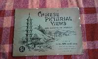 Chinese pictorial views and objects of interest, from photographs taken by J.R.L. Calder