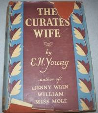 The Curate's Wife by E.H. Young - First Edition - 1934 - from Easy Chair Books (SKU: 138313)