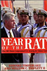 image of Year Of The Rat: How Bill Clinton Compromised U.s. Security For Chinese Cash