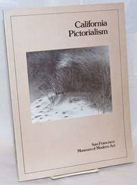California Pictorialism. Organized by Margery Mann for the San Francisco Museum of Modern Art January 7 - February 27, 1977