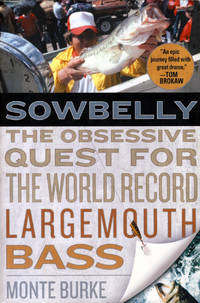 Sowbelly: The Obsessive Quest for the World Record Largemouth Bass
