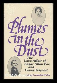 Plumes in the Dust : the Love Affair of Edgar Allan Poe and Fanny Osgood