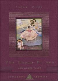 The Happy Prince And Other Tales (Everyman's Library CHILDREN'S CLASSICS)