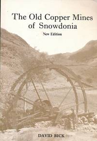 The Old Copper Mines of Snowdonia. Signed copy
