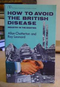 How To Avoid The British Disease - Industry In The Eighties