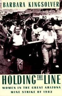 image of Holding the Line : Women in the Great Arizona Mine Strike of 1983