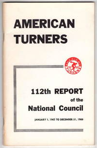 American Turners 112th Report of the National Council. January 1, 1965 to December 31, 1966.