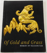 Of Gold and Grass: Nomads of Kazakhstan