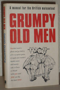 Grumpy Old Men - A Manual for the British Malcontent