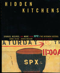 Hidden Kitchens Stories, Recipes, and More from NPR's The Kitchen Sisters
