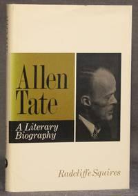 ALLEN TATE: A LITERARY BIOGRAPHY
