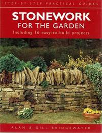 Stonework For The Garden Including 16 Easy To Build Projects