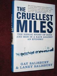 The Cruellest Miles:The Heroic Story of Dogs and Men in a Race Against an Epidemic