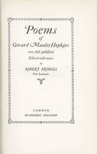 Poems of Gerard Manley Hopkins, now first published. Edited with notes by Robert Bridges. by  Gerard Manley Hopkins - Hardcover - from Ars Libri Ltd (SKU: B243443-1)