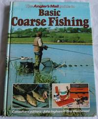 The Angler's Mail Guide to Basic Coarse Fishing