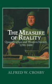 The Measure of Reality: Quantification in Western Europe  1250 1600