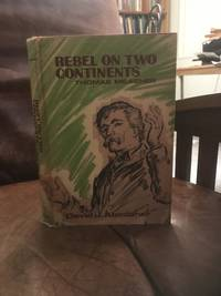 Rebel On Two Continents: Thomas Meagher,