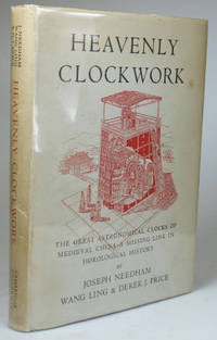 Heavenly Clockwork. The Great Astronomical Clocks of Medieval China