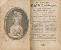 The Experienced English Housekeeper, for the Use and Ease of Ladies, Housekeepers, Cooks, &c