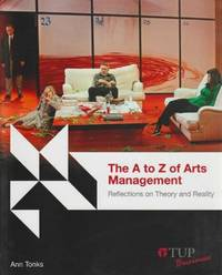 The A To Z Of Arts Management Reflections On Theory And Reality