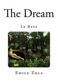 The Dream: Le Reve Emile Zola Classics