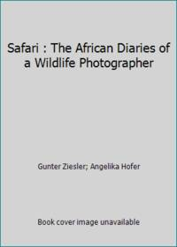 Safari: The East African Diaries of a Wildlife Photographer