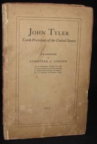 JOHN TYLER: TENTH PRESIDENT OF THE UNITED STATES: AN ADDRESS