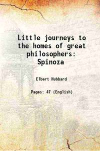 image of Little journeys to the homes of great philosophers: Spinoza [Hardcover]