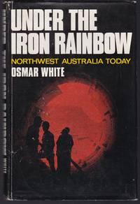 image of Under the Iron Rainbow - Northwest Australia Today