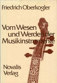 Vom Wesen und Werden der Musikinstrumente.
