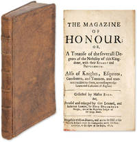 The Magazine of Honour; Or, A Treatise of the Severall Degrees of the