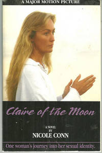 CLAIRE OF THE MOON One Woman's Journey Into Her Sexual Identity : a Novel