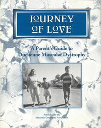 Journey of Love: A Parent's Guide to Duchenne Muscular Dystrophy