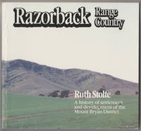 RAZORBACK RANGE COUNTRY: A History of Settlement and Development of the Mount Bryan District