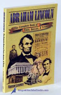 image of Abraham Lincoln: The Complete Book of Facts, Quizzes and Trivia