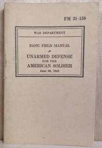 image of Basic Field Manual:  Unarmed Defense for the American Soldier, June 30,  1942