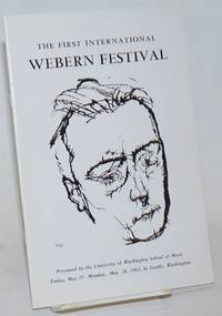 The First International Webern Festival presented by the University of Washington School of Music, Friday, May 25 - Monday May 28, 1962, Seattle, Washington