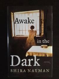 AWAKE IN THE DARK: STORIES