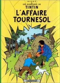 L'affaire tournesol (Tintin) by Herge