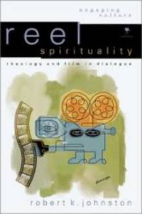 image of Reel Spirituality: Theology and Film in Dialogue (Engaging Culture)