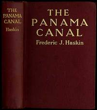 The Panama Canal by HASKIN, Frederic J - 1913