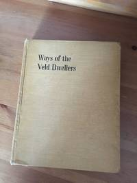 WAYA Of THE VELD DWELLERS: Being Eight Stories of Wild Animals and Birds of the African Bush