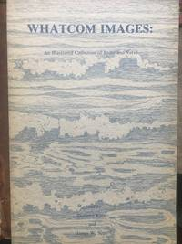 Whatcom Images. An Illustrated Collection of Prose and Verse